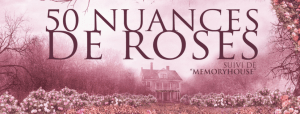 "SAVE THE DATE ! ""50 Nuances de Roses""…"