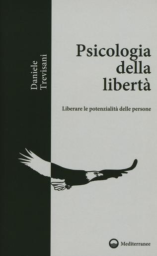 Psicologia della Libertà. Primo capitolo integrale, con