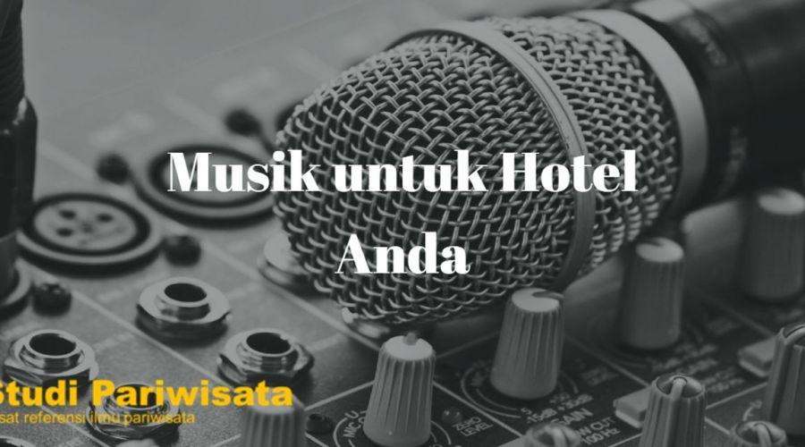 Panduan Membuat Hotel Lebih Berkesan Melalui Musik