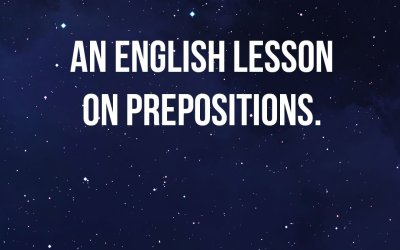 An English lesson on Prepositions.
