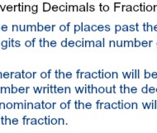 To Write This As A Fraction We First Observe That 0  Place Out Past The Decimal Point The Numerator Will Be 0 5 Without