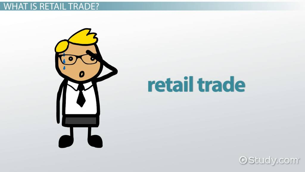 Retail Trade Definition Characteristics & Examples