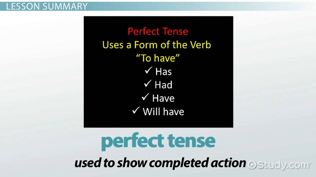 What Is Perfect Tense? Definition & Examples Video & Lesson