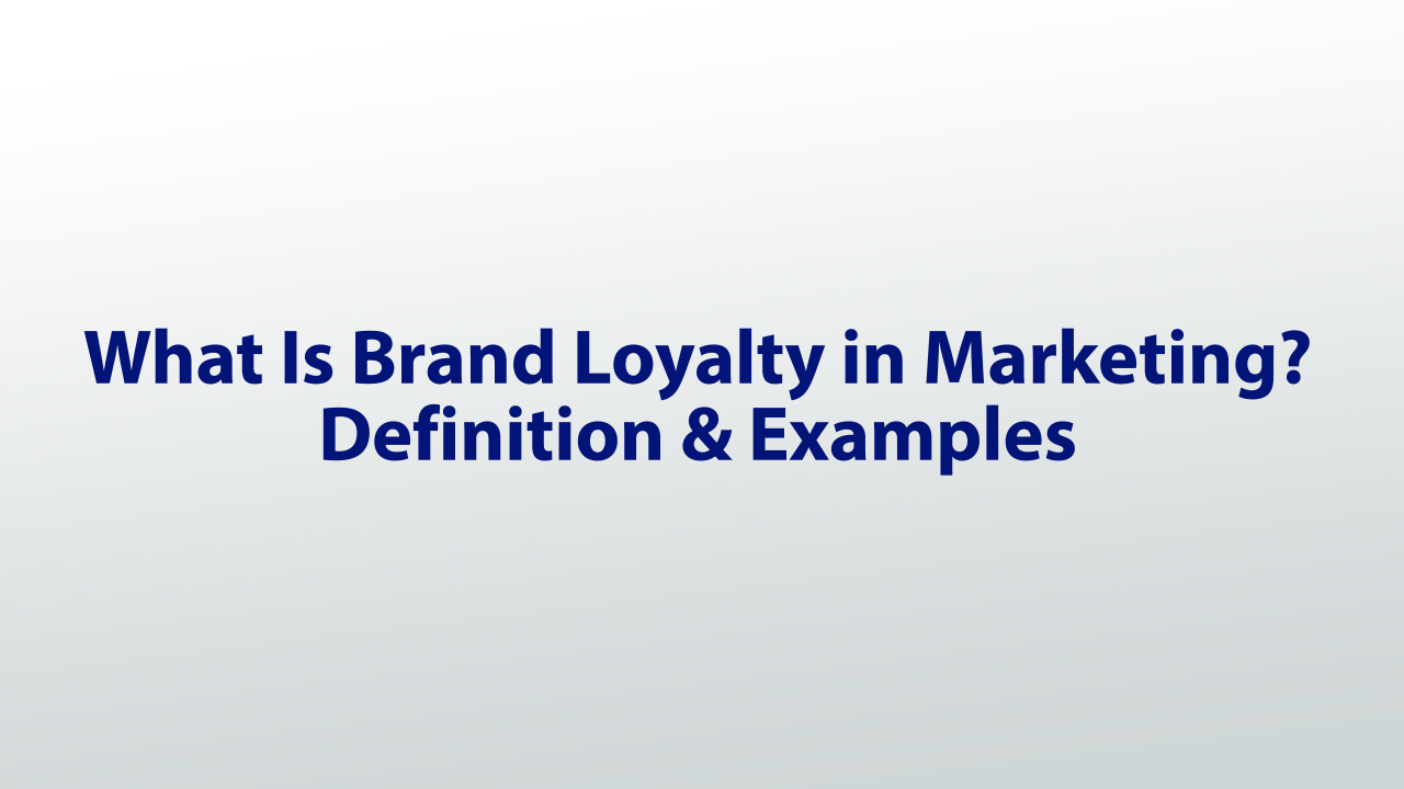 What Is Brand Loyalty in Marketing  Definition  Examples  Video  Lesson Transcript  Studycom