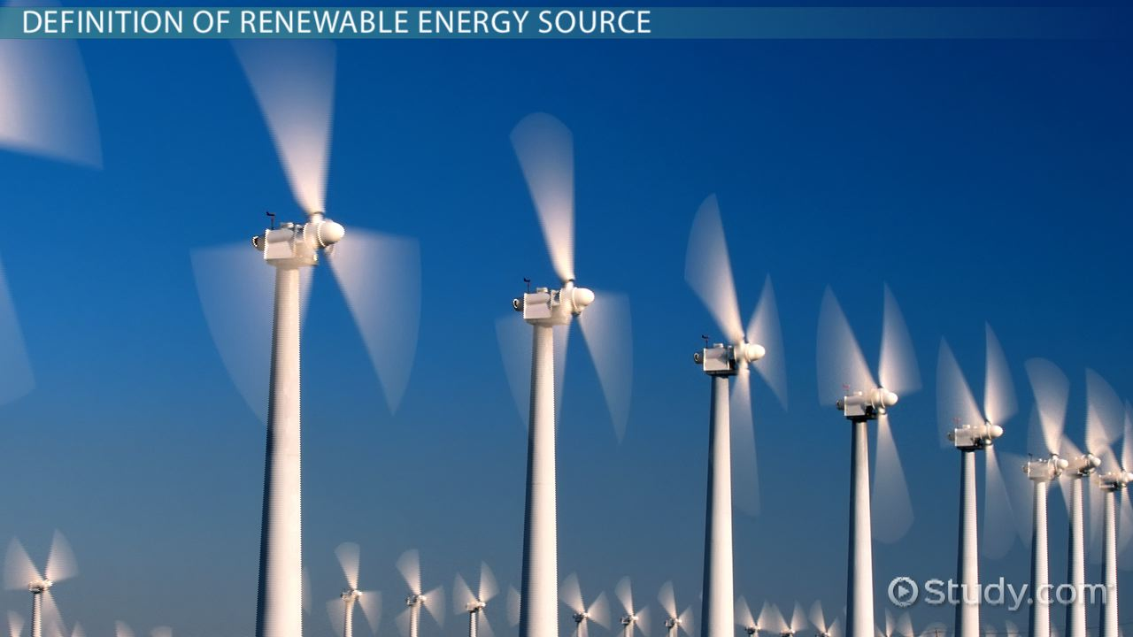 What Is A Renewable Energy Source? Definition & Example
