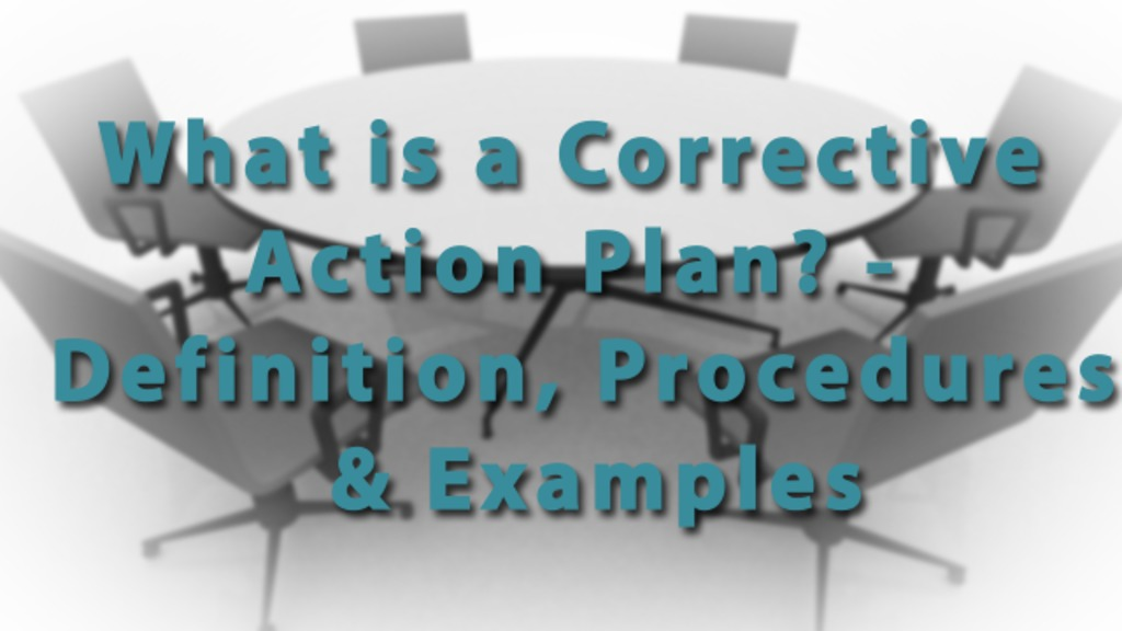 What Is A Corrective Action Plan? Definition Procedures