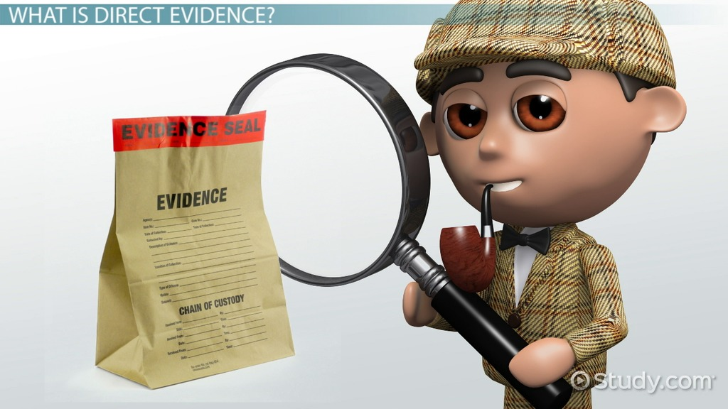 Direct Evidence Definition Law & Examples Video