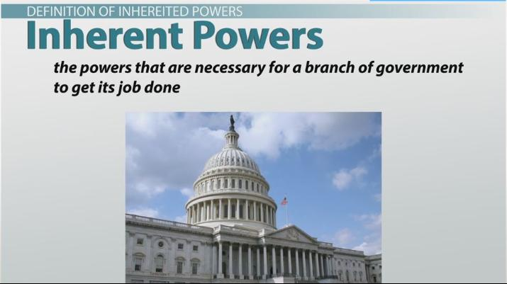 Inherent Powers Definition  Examples  Video  Lesson Transcript  Studycom