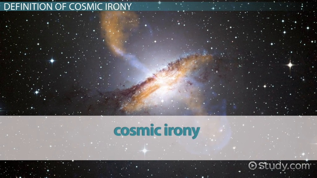 What Is Cosmic Irony? Definition & Examples Video