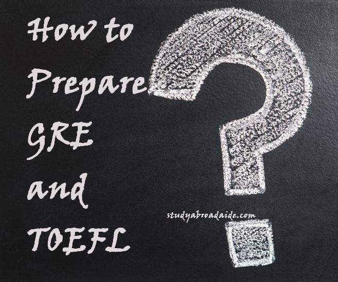How to Prepare GRE and TOEFL