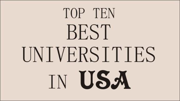 top ten best universities in the US