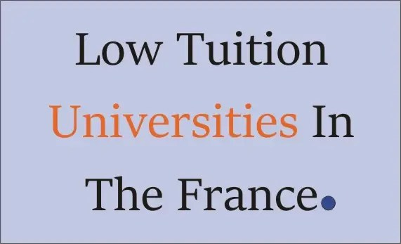 Low Tuition Universities In France