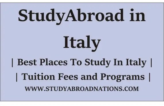 Study abroad in Italy and see best places to study abroad in italy with cheap and low tuition fees