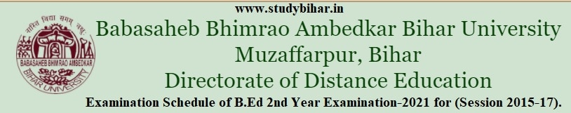 Download Exam Schedule of B.Ed 2nd Year Examination-2021 (Session 2015-17), Exam Date- 25/02/2021.