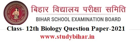 Download- BSEB -12th (Intermediate) Question Papers-2021 (Subject - Biology)