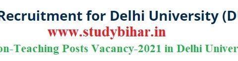 Apply Online for Non-Teaching Posts Vacancy-2021 in Delhi University, Last Date-16/03/2021.