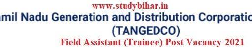 Apply - Field Assistant (Trainee) Vacancy-2021 in TANGEDCO, Last Date-16/03/2021.