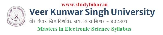 Download the Masters in Electronic ScienceSyllabus of Veer Kunwar Singh University, Ara-Bihar