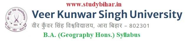 Download the B.A. (Geography Hons.) Syllabus of Veer Kunwar Singh University, Ara-Bihar