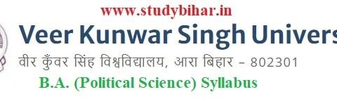 Download the B.A. (Political Science) Syllabus of Veer Kunwar Singh University, Ara-Bihar