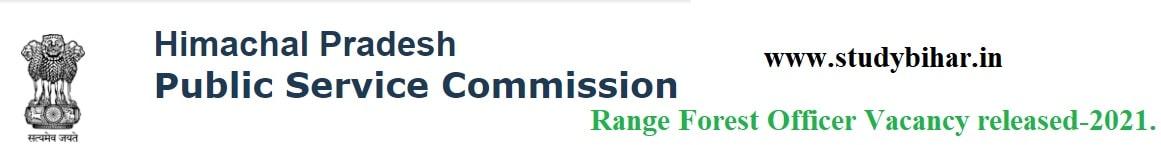 Apply Online for Range Forest Officer Vacancy in HPPSC, Last Date-19/04/2021.