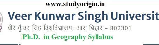Download the Ph.D. in Geography Syllabus of Veer Kunwar Singh University, Ara-Bihar