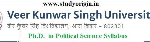 Download the Ph.D. in Political Science Syllabus of Veer Kunwar Singh University, Ara-Bihar