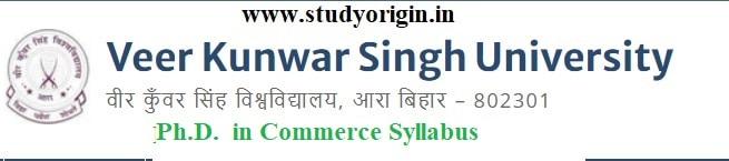 Download the Ph.D. in Commerce Syllabus of Veer Kunwar Singh University, Ara-Bihar