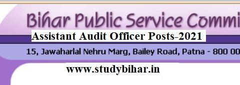 Apply Online for Assistant Audit Officer Vacancy-2021 in BPSC, Last Date-15/05/2021.