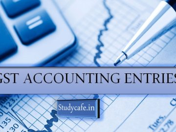 GST Accounting Entries, How to Pass Accounting Entries Under GST