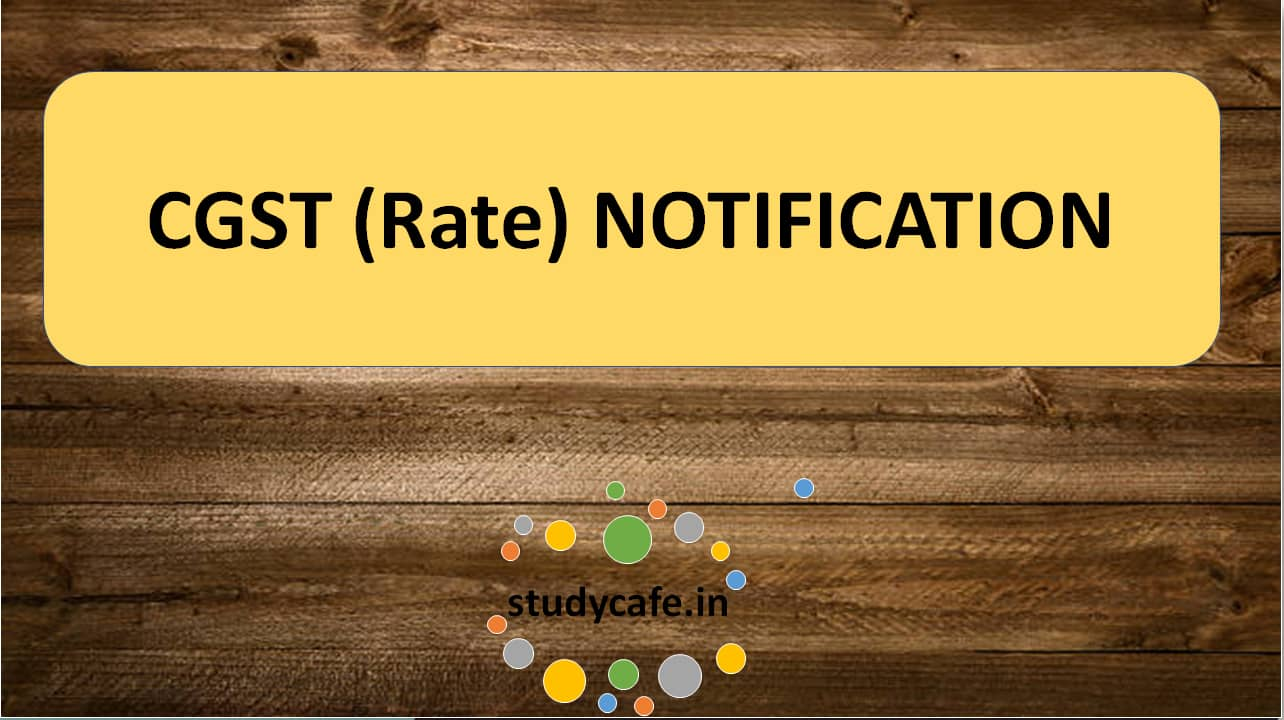 CGST(Rate) Notification No. 3/2017-Central Tax (Rate) dated 28.06.17 |  StudyCafe