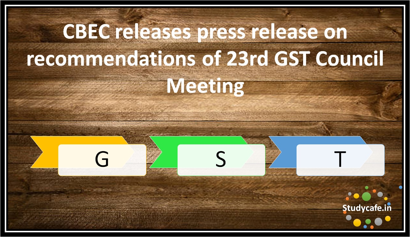 CBEC releases press release on recommendations of 23rd GST