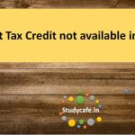 Input Tax Credit not available in GST