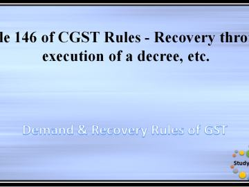 Rule 146 of CGST Rules -Recovery through execution of a decree, etc.