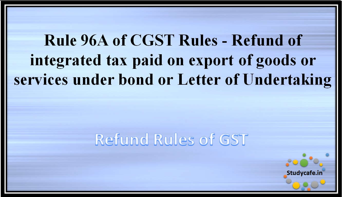 Rule 96a of cgst rules refund of integrated tax paid on export of goods or services under bond or letter of undertakinggfit1332770ssl1 thecheapjerseys Gallery