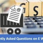 Frequently Asked Questions on E Way Bill