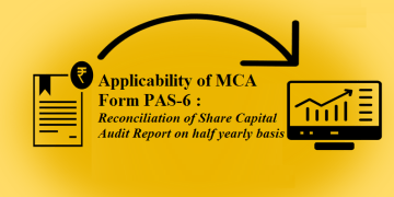 Applicability of MCA Form PAS-6 : Reconciliation of Share Capital Audit Report on half yearly basis