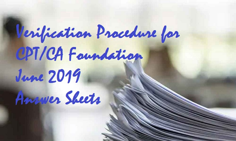 Verification Procedure for CPT/CA Foundation June 2019 Answer Sheets