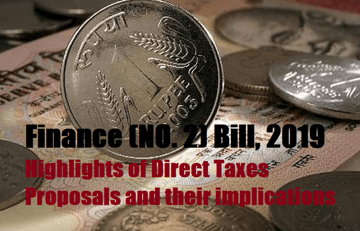 Finance (NO. 2) Bill, 2019 – Highlights of Direct Taxes Proposals and their implications