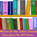 Applicable Study Material For New Scheme Foundation Inter & Final Course Nov, 2019 Exams