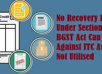 No Recovery Proceedings Under Section 73 of The BGST Act Can Be Initiated Against ITC Availed But Not Utilised