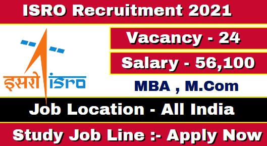 ISRO Recruitment 2021 Apply Officer & Store Officer 24 Post