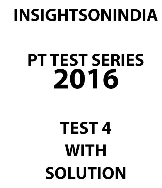INSIGHTS PT Test Series 2017 Test 4-Download