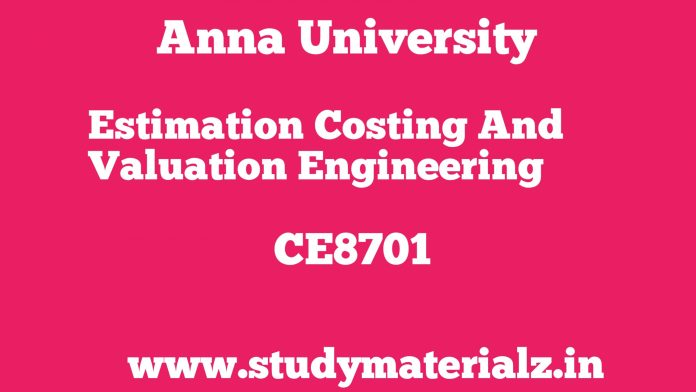 CE8701 Estimation, Costing and Valuation Engineering