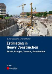 Estimating in Heavy Construction Roads, Bridges, Tunnels, Foundations By Dieter Jacob, Clemens Müller Book