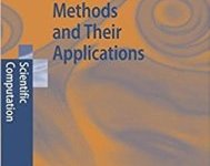 Finite Element Methods and Their Applications By Zhangxin Chen