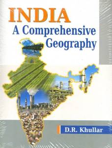 India A Comprehensive Geography By D.R. Khullar