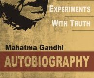 Mahatma Gandhi Autobiography: The Story Of My Experiments With Truth By Mahatma Gandhi