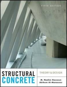 Structural Concrete Theory and Design By M. Nadim Hassoun, Akthem Al-Manaseer