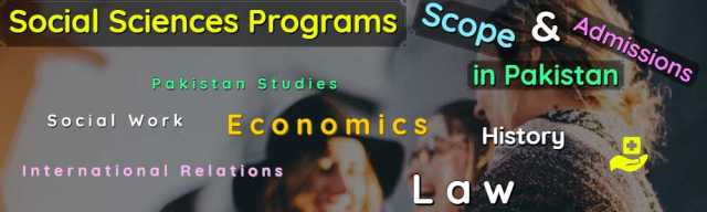 All Arts Social Sciences Programs Scope Admissions & Universities in Pakistan